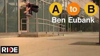 Ben Eubank Skates Orlando, FL - A to B
