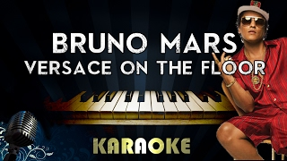 Bruno Mars - Versace on The Floor (LOWER Key Piano Karaoke/Instrumental/Lyrics)
