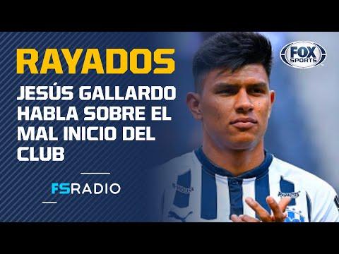 ¡Jesús Gallardo en FOX Sports Radio! El mal momento de Rayados 02/04/2020
