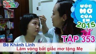 Làm vòng bắt giấc mơ tặng mẹ - bé Nguyễn Trần Khánh Linh | ƯỚC MƠ CỦA EM | Tập 353 | 150910
