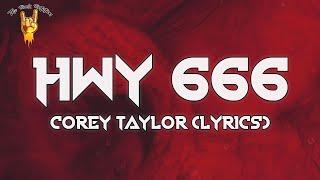 Corey Taylor - HWY 666 (Lyrics)   The Rock Rotation
