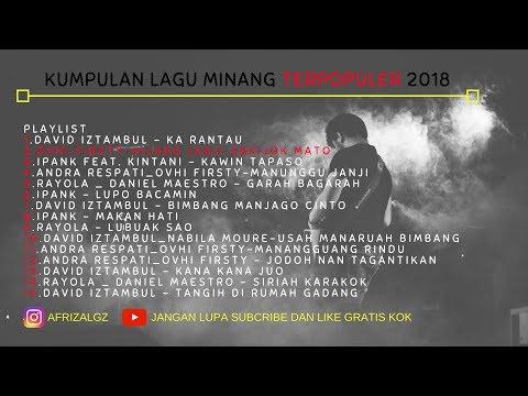 LAGU MINANG TERPOPULER DAVID IZTAMBUL, IPANK, RAYOLA, ANDRA RESPATI, OVHI DAN DANIEL MAESTRO 2018