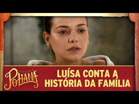 Luisa conta a história da família | As Aventuras de Poliana