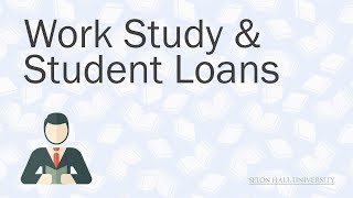 Work Study & Student Loans
