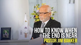 How To Know When The End Is Near - The Jim Bakker Show