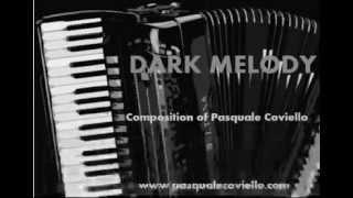 DARK MELODY new composition Pasquale Coviello