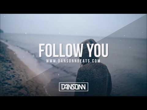 Follow You (With Hook) - Sad Inspiring Vocal Electronic Beat | Prod. By Dansonn