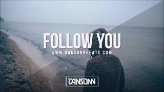 Follow You (With Hook) - Sad Inspiring Vocal Electronic Beat | Prod. By Dansonn