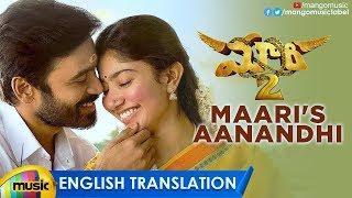 Maari's Aanandhi Song with English Translation | Maari 2 Songs | Dhanush | Sai Pallavi