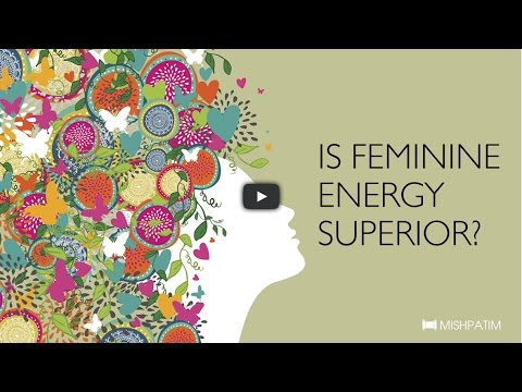 Is Feminine Energy Superior?