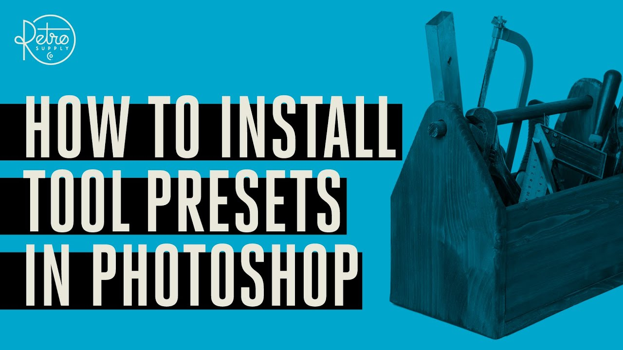 How to Install Tool Presets in Photoshop