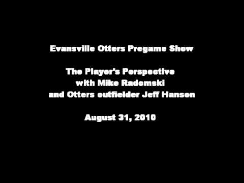 The Players Perspective with Mike Radomski and Otters outfielder Jeff Hanson