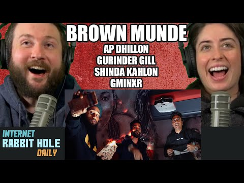 BROWN MUNDE - AP DHILLON | GURINDER GILL | SHINDA KAHLON | GMINXR | REACTION! | IRH daily