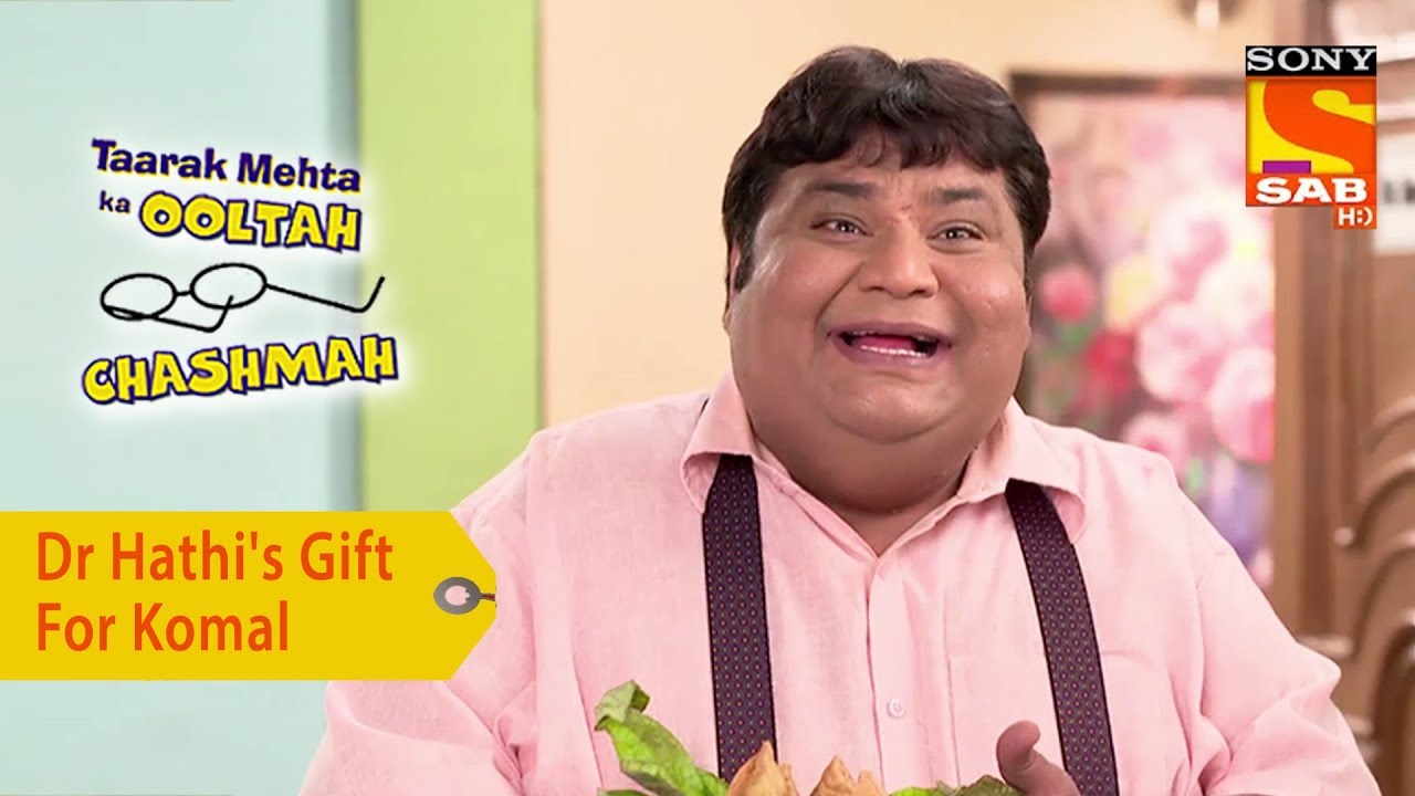 Your Favorite Character | Dr Hathi's Gift For Komal ... Taarak Mehta Ka Ooltah Chashmah Komal