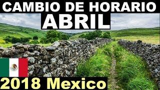 Cambio de Horario Abril 2018 México