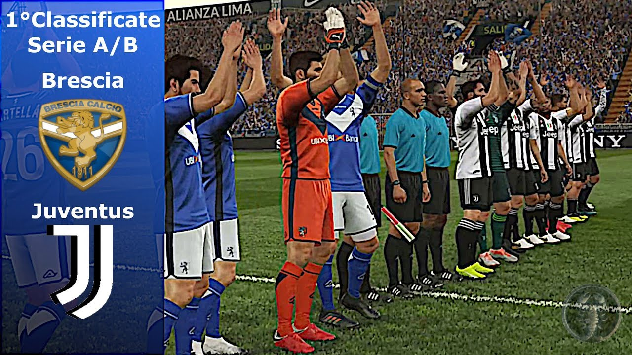 Brescia Vs Juventus Prime Classificate Serie A B Pes