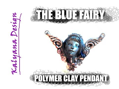 326 Polymer clay tutorial - Blue Fairy sculpted pendant