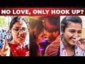 Chennai Girls Open Talk on HOOK UP Culture | Kadhal Mattum Vena