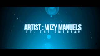 Time Teaser - Wizy Manuels Ft. The Emenjay (Fire Eagle Presents)