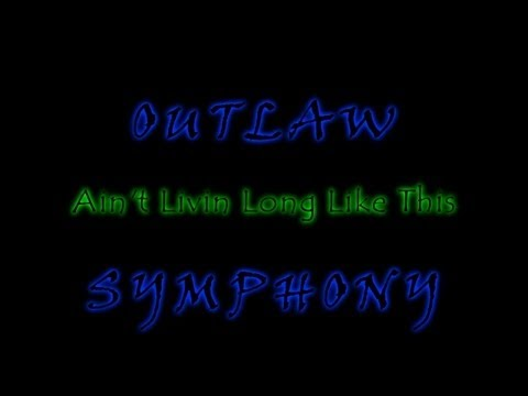 Outlaw Symphony Ain't Livin Long Like This/Stranglehold
