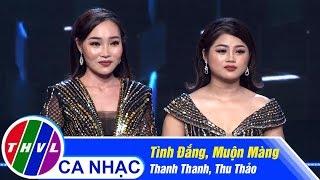 Tình Đắng, Muộn Màng - Thanh Thanh, Thu Thảo