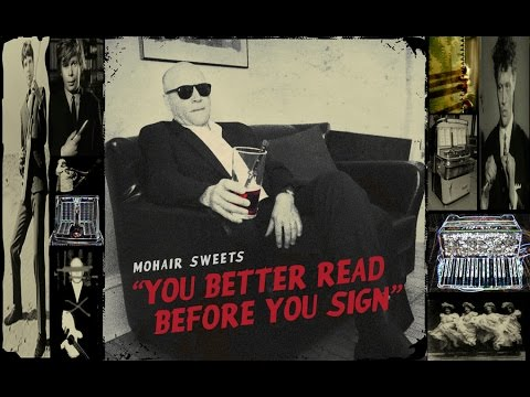 """MOHAIR SWEETS Promo Video Ad """"You Better Read Before You Sign"""" 2014 NEW RELEASE"""