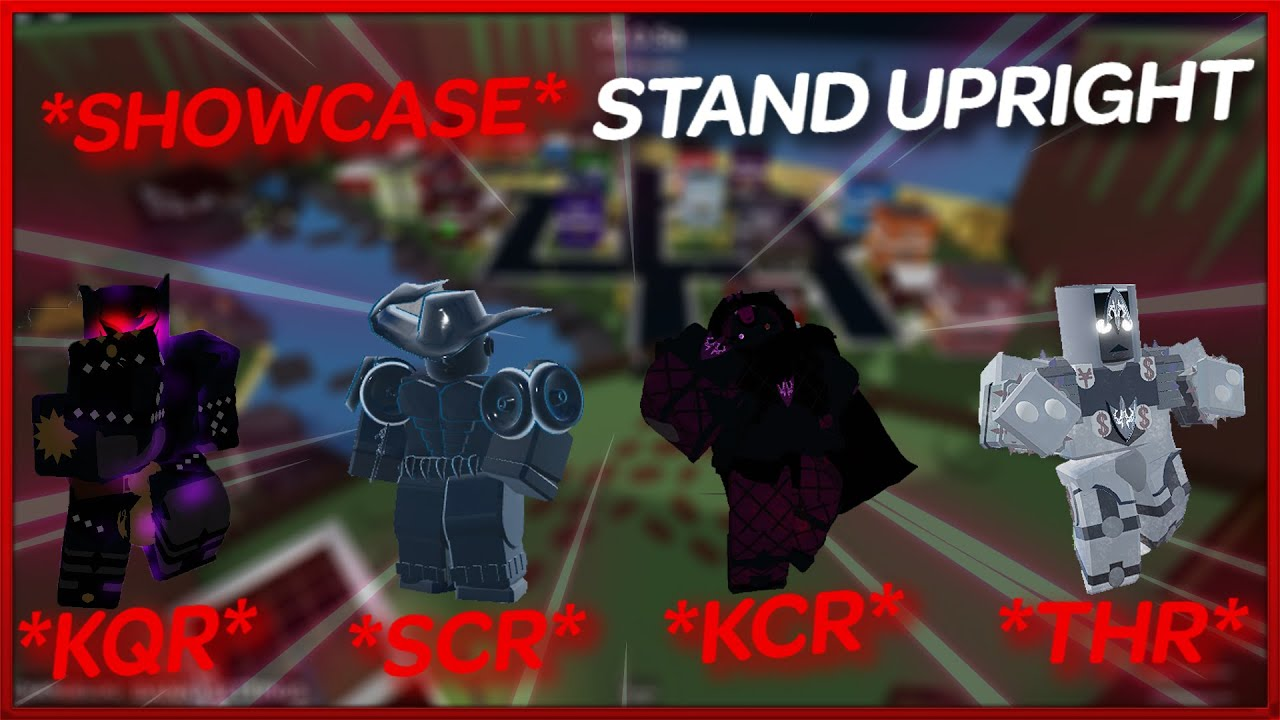 *SHOWCASE* STAND UPRIGHT/SCR/KCR/KQR/THR/GER/HGR