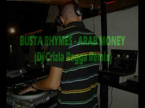 DJ CRIZLA - BUSTA RHYMES ARAB MONEY (RAGGA REMIX) 2009