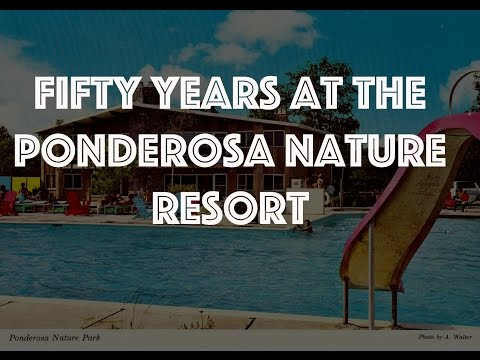 Fifty Years at the Ponderosa Nature Resort