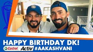 #CWC2019: DK's BIRTHDAY celebrations! Castrol Activ #AakashVani