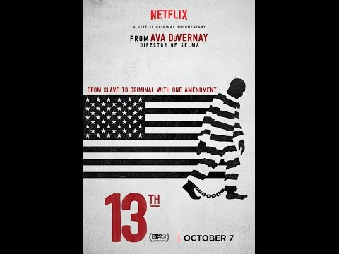 13th Netflix Documentary ... Most Important Film of the Year!