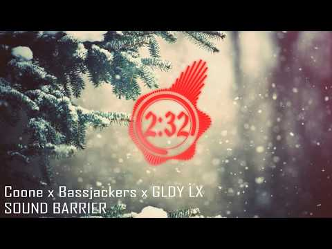 Coone x Bassjackers x GLDY LX - Sound Barrier