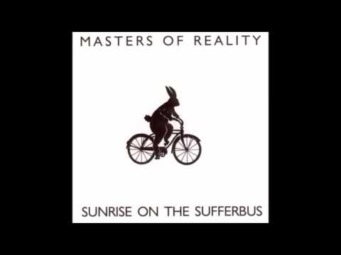 Masters of Reality - Sunrise on the Sufferbus (1992) [Full Album]