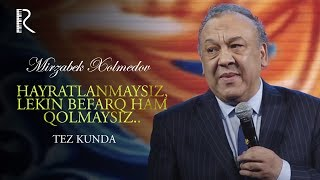 Mirzabek Xolmedov (tez kunda) | Мирзабек Холмедов (тез кунда)