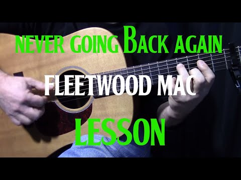 """How To Play """"Never Going Back Again"""" By Fleetwood Mac - Acoustic Guitar Lesson"""