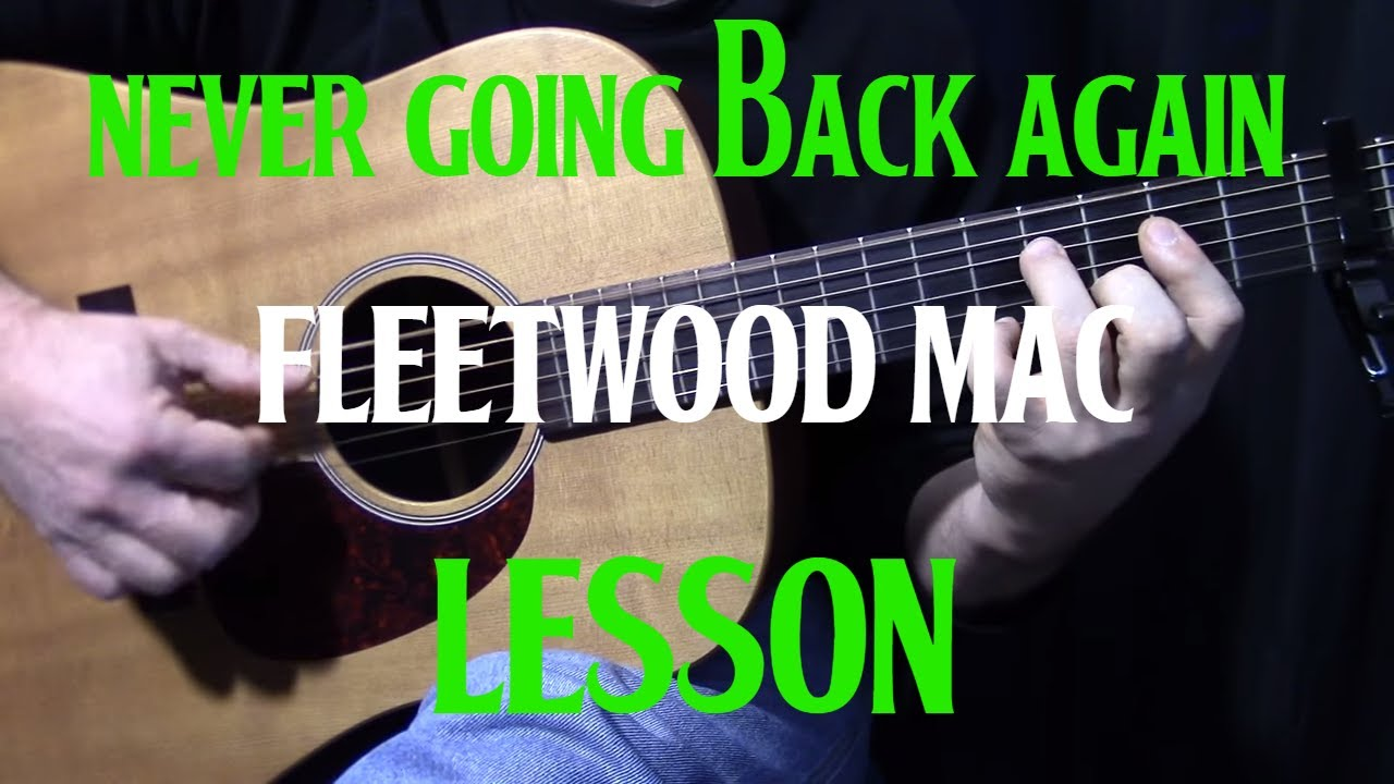 How To Play Never Going Back Again By Fleetwood Mac Acoustic