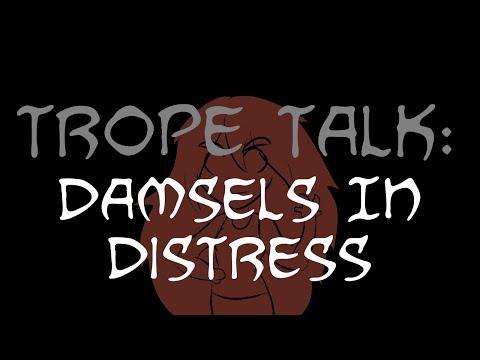 Trope Talk: Damsels In Distress