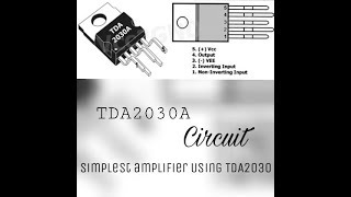 Simplest Amplifier Circuit Using TDA2030 IC..Detailed!!!
