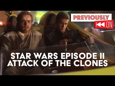 Attack of the Clones Recap - Star Wars Episode II - Previously On