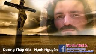 Thánh Ca | Đường Thập Giá - Hạnh Nguyên