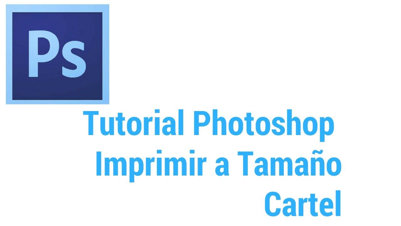 Tutorial Photoshop: Fotografía para imprimir a tamaño cartel - YouTube
