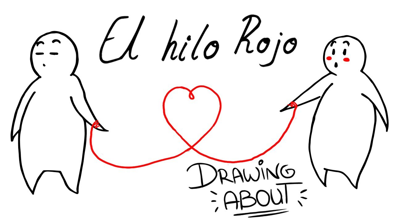 El Hilo Rojo Del Destino Drawing About Youtube