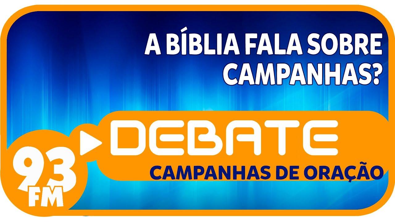 Campanhas de Oração - A Bíblia fala sobre campanhas? - Debate 93 - 26/08/2015