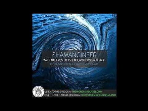 Shamangineer   Water Alchemy, Fringe Science, & Viktor Schauberger - Higherside Chats