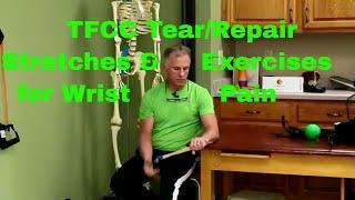 TFCC Tear/Repair Stretches & Exercises Triangular Fibrocartilage Complex- Wrist Pain.
