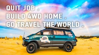 000 Quit Job . Build 4WD Home . Go Explore the World