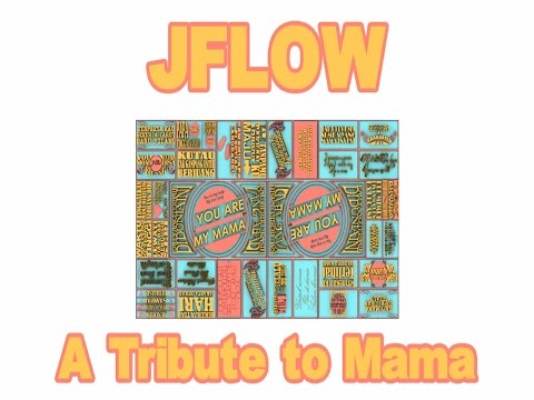 JFlow - A Tribute To Mama (feat Soul G)