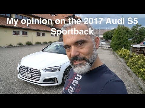My opinion on the 2017 Audi S5 Sportback
