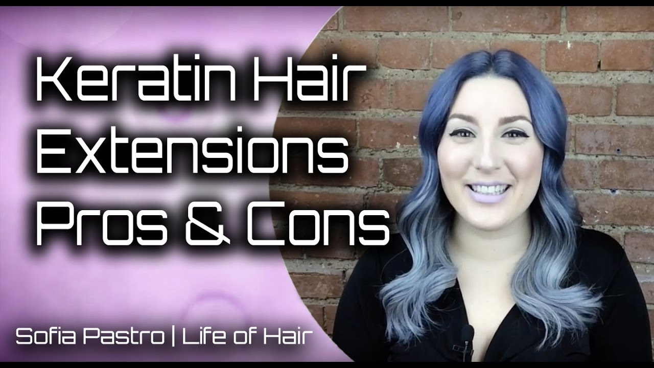 Keratin Hair Extensions Pros And Cons Youtube