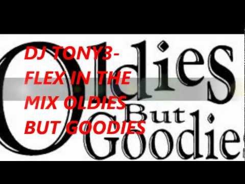 OLDIES BUT GOODIES MIX BY DJ TONY3 FLEX